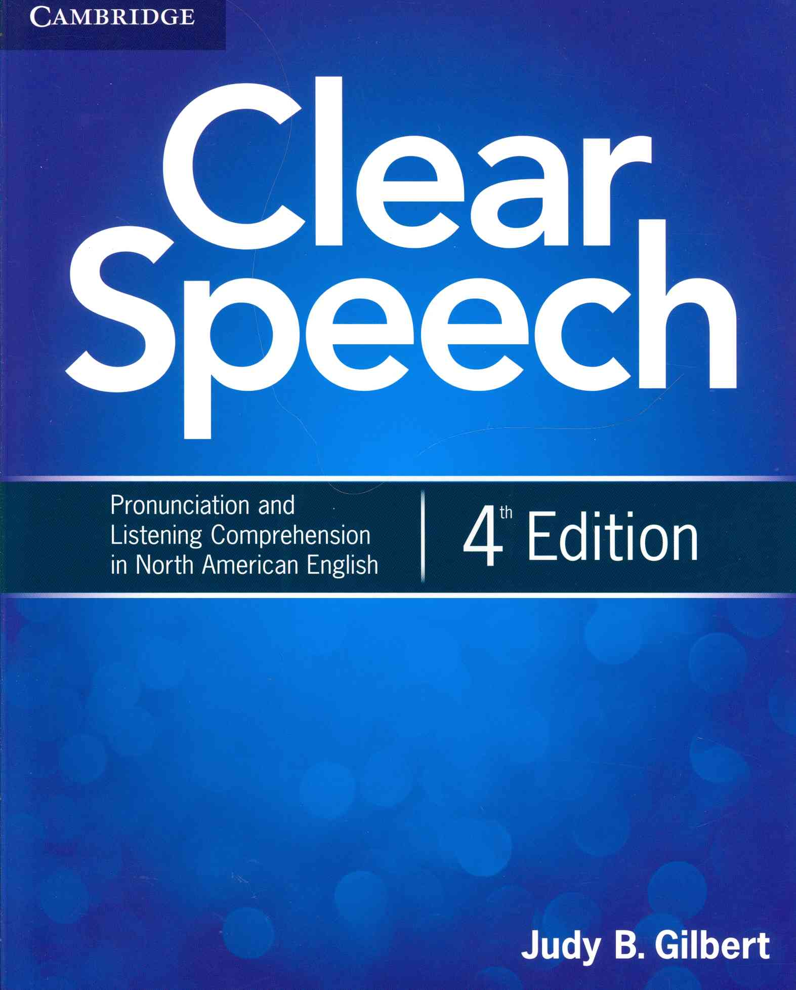 Clear Speech Student's Book By Gilbert, Judy B.